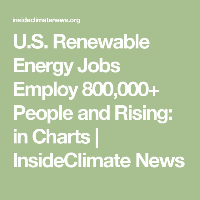 U.S. Renewable Energy Jobs Employ 800,000+ People and Rising: in Charts | InsideClimate News
