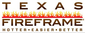 Making fires hotter and people warmer for nearly 40 years. www.TexasFireframe.com