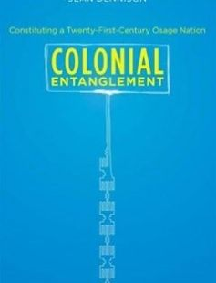 Colonial Entanglement: Constituting a Twenty-First-Century Osage Nation free download by Jean Dennison ISBN: 9780807835807 with BooksBob. Fast and free eBooks download.  The post Colonial Entanglement: Constituting a Twenty-First-Century Osage Nation Free Download appeared first on Booksbob.com.