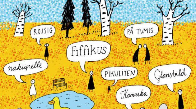 Finlandismer; ord och begrepp endast på finlandssvenska.