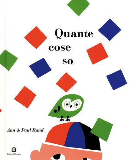 """Illustrato con i colorati disegni di Paul Rand, """"Quante cose so"""" è un classico fra i libri per bambini."""