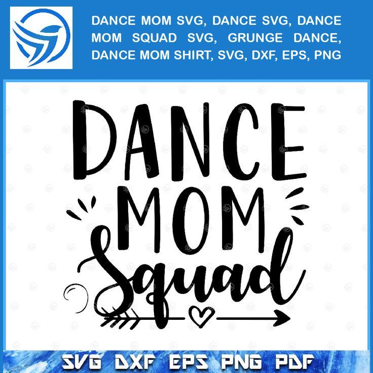 DANCE MOM SVG, DANCE SVG, DANCE MOM SQUAD SVG, GRUNGE DANCE, DANCE MOM SHIRT, SVG, DXF, EPS, PNG