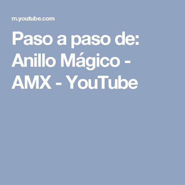 Paso a paso de: Anillo Mágico - AMX - YouTube