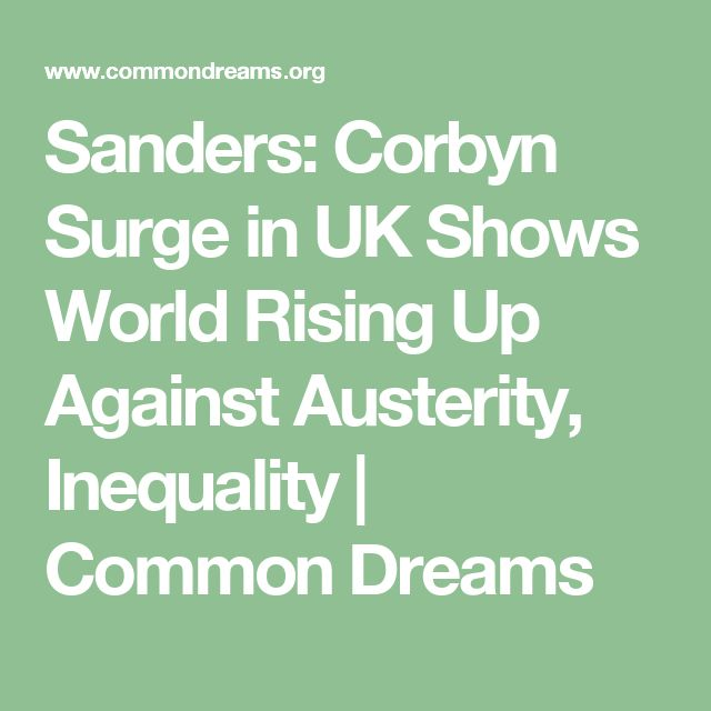 Sanders: Corbyn Surge in UK Shows World Rising Up Against Austerity, Inequality | Common Dreams
