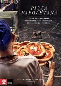 Pizza Napoletana : Jakten på en fulländad napoletansk pizza i hemmaugn, omb