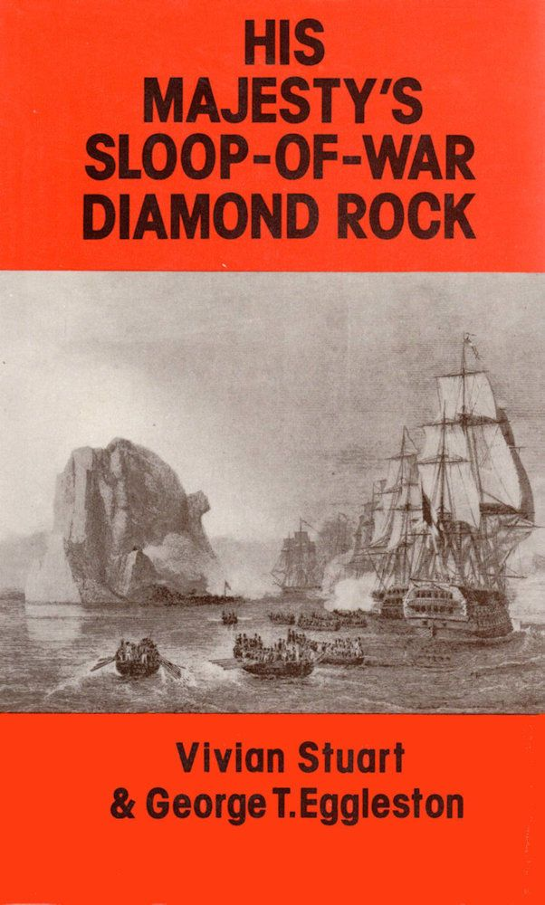 Napoleon called Diamond Rock; that symbol of insolence at Martinique;s doorstep;. Short of water and with their powder running low, Maurice and his handful of men began their epic defence. Commissioned in 1804 by Commodore Samuel Hood during the Napoleonic Wars, H.M.S. Diamond Rock was a 600-foot-high pinnacle of basalt rising out of the sea less than a mile from the shores of Martinique. | His Majestys Sloop of War 'Diamond Rock', Stuart, 0709166923
