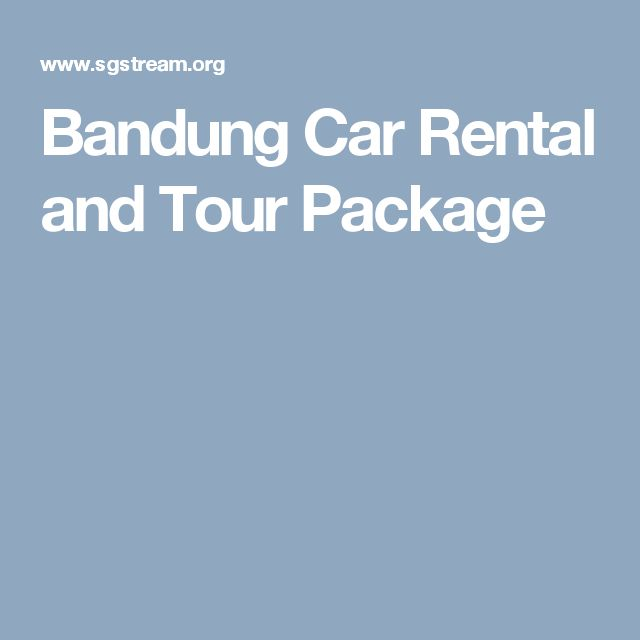 Bandung Car Rental and Tour Package