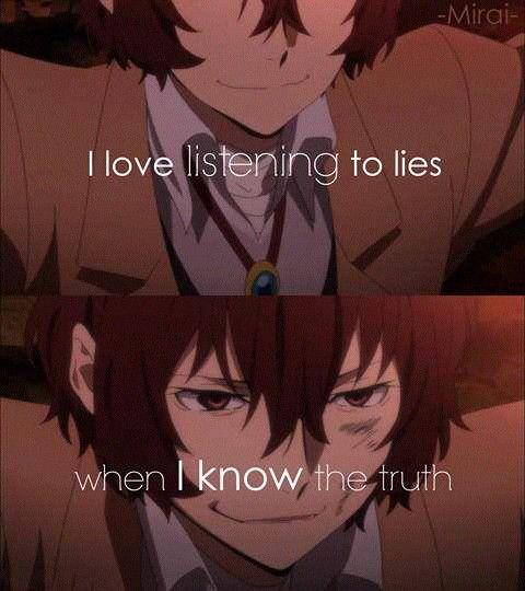 أحب الاستماع إلى الأكاذيب عندما أكون أعلم الحقيقة Bungou Stray Dogs