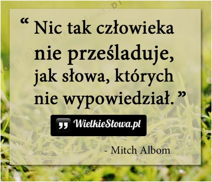 Nic tak człowieka nie prześladuje... #Albom-Mitch, #Człowiek, #Słowa