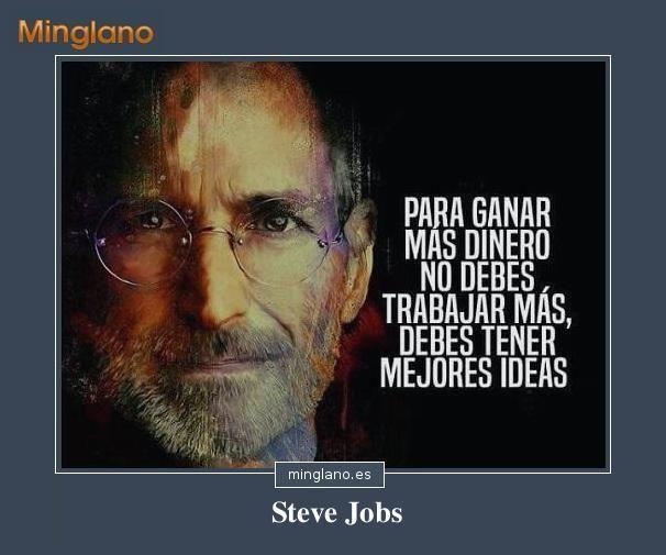 Frase de Steve Jobs en la que explica lo que tienes que hacer para ganar más dinero