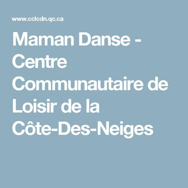 Maman Danse - Centre Communautaire de Loisir de la Côte-Des-Neiges
