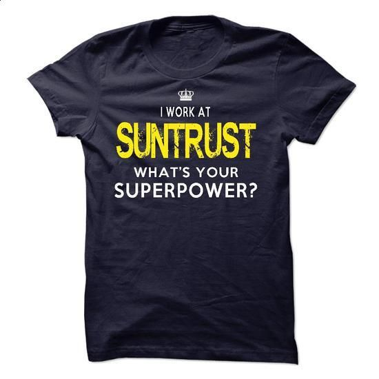 I Work At SunTrust Banks - #tee test #wholesale sweatshirts. I WANT THIS => https://www.sunfrog.com/LifeStyle/I-Work-At-SunTrust-Banks.html?60505