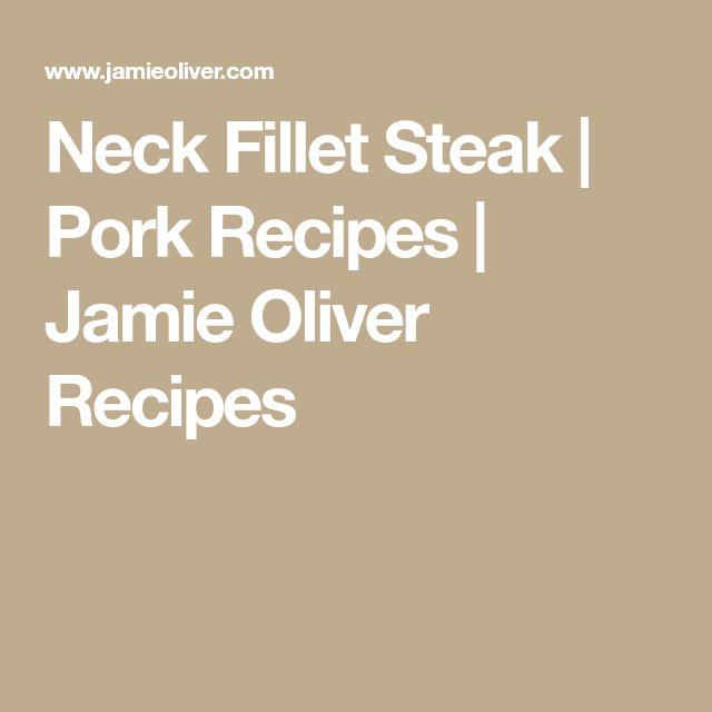 Neck Fillet Steak | Pork Recipes | Jamie Oliver Recipes