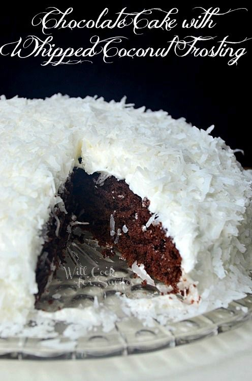 Chocolate Cake with Whipped Coconut Frosting - Will Cook For Smiles