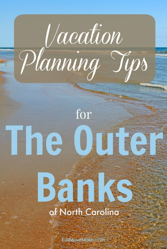 vacation planning tips for the outer banks of north carolina