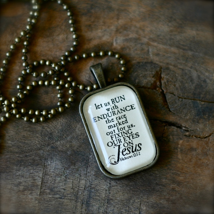 Hebrews 12:1-2 Run with endurance fix your eyes on JESUS necklace. $15.00, via Etsy.