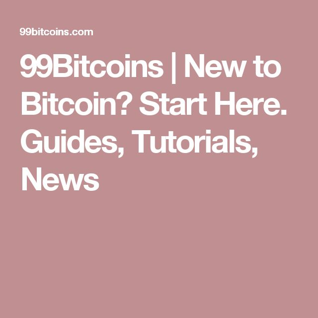 99Bitcoins | New to Bitcoin? Start Here. Guides, Tutorials, News