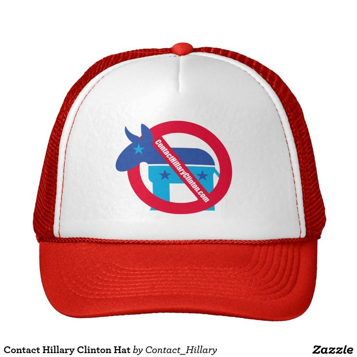 Contact Hillary Clinton Hat http://www.contacthillaryclinton.com/ #HillaryClinton