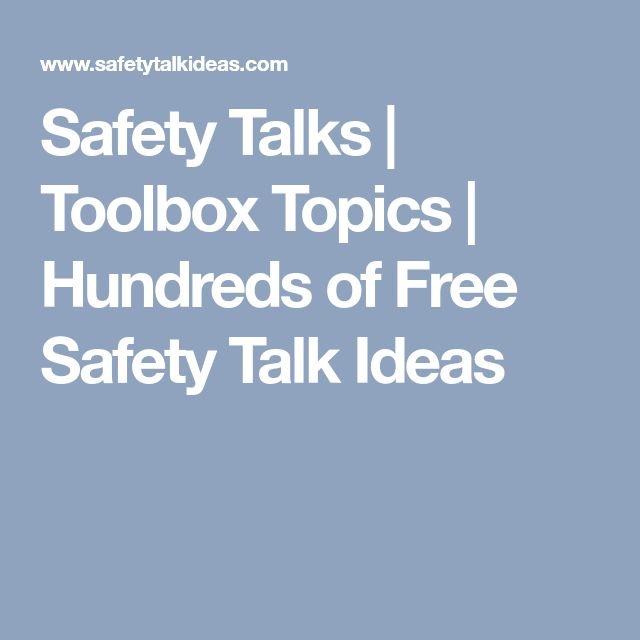 Safety Talks | Toolbox Topics | Hundreds of Free Safety Talk Ideas