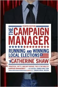 The Campaign Manager: Running and Winning Local Elections, (0813344514), Catherine Shaw, Textbooks - Barnes & Noble