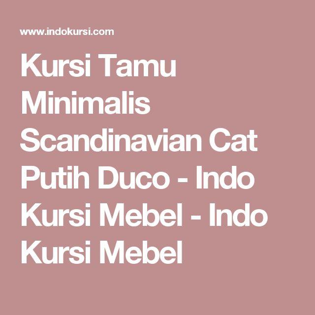 Kursi Tamu Minimalis Scandinavian Cat Putih Duco - Indo Kursi Mebel - Indo Kursi Mebel