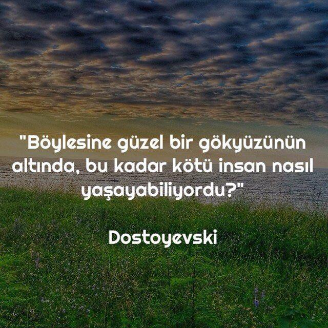 ~ Dostoyevski