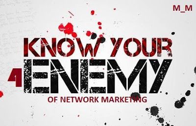 Create Wealth: Embrace your 4 Enemies of Network Marketing