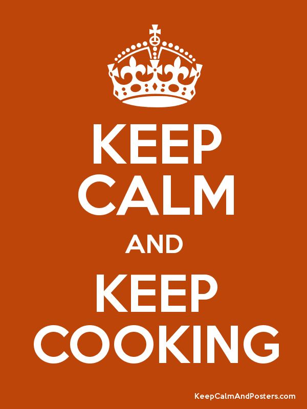 Keep Calm and KEEP COOKING Poster