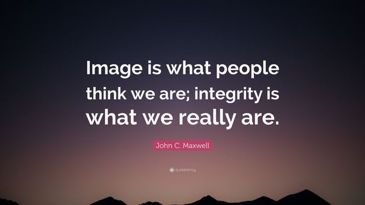 "John C. Maxwell Quote: ""Image is what people think we are ..."