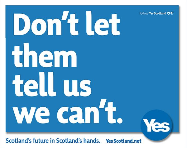 best yes scotland images scotland scottish  yes scotland poster dont let them tell us we cant