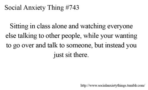 I kind of like just sitting by myself. That means that I don't have to talk to anyone.