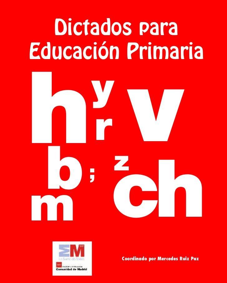 Dictados paraEducación Primariahvb      y      r          zm      ;          ch          Coordinado por Mercedes Ruiz Paz