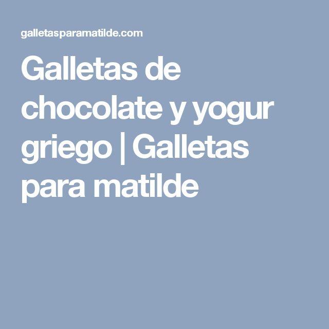 Galletas de chocolate y yogur griego   Galletas para matilde