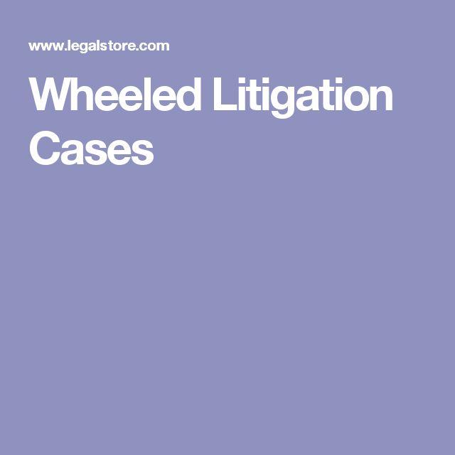 Wheeled Litigation Cases