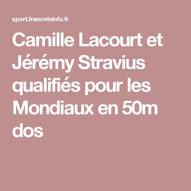 Camille Lacourt et Jérémy Stravius qualifiés pour les Mondiaux en 50m dos