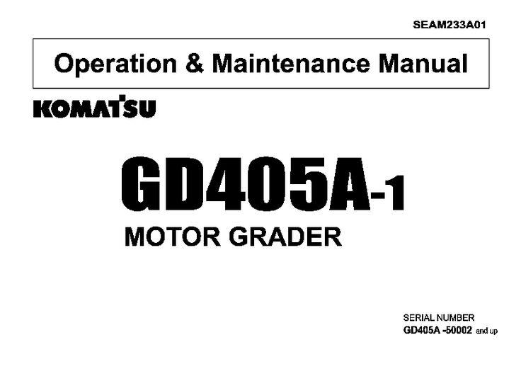 Komatsu GD404A-1 Motor Grader Operation and Maintenance
