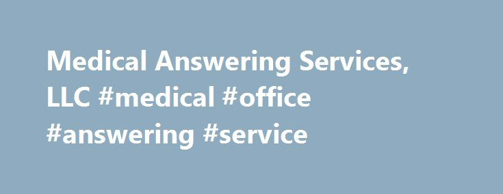 Medical Answering Services, LLC #medical #office #answering #service http://alaska.remmont.com/medical-answering-services-llc-medical-office-answering-service/  # Medical Answering Services, LLC How do I order Medicaid Transportation How do I order Medicaid Transportation When Ordering Medicaid transportation a medical provider or enrollee has three options: When Ordering transportation through any of these avenues a medical provider or enrollee should be prepared with the following…