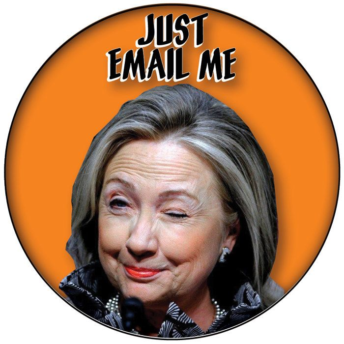 "HILLARY CLINTON ""Just Email Me""  Funny HALLOWEEN Costume Prop by Badgelady117 on Etsy"