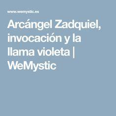 Arcángel Zadquiel, invocación y la llama violeta | WeMystic