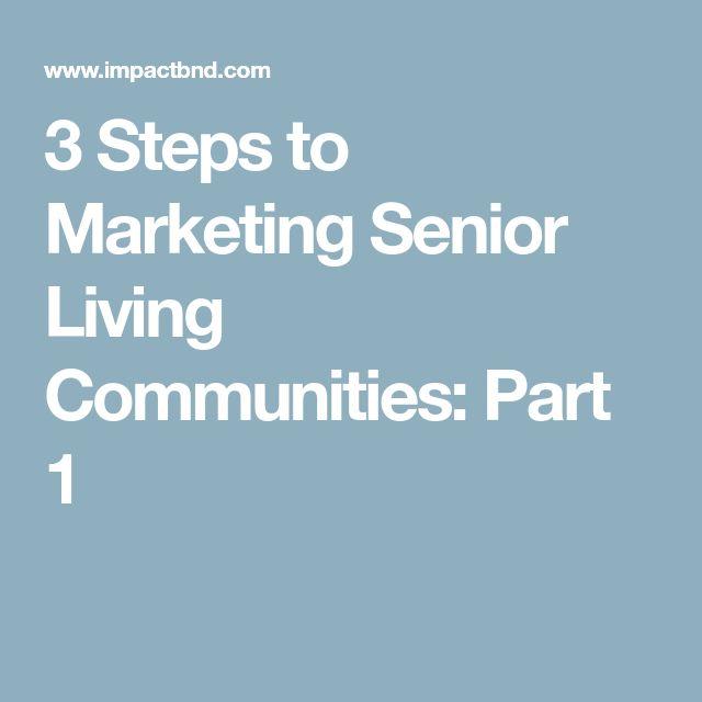 3 Steps to Marketing Senior Living Communities: Part 1