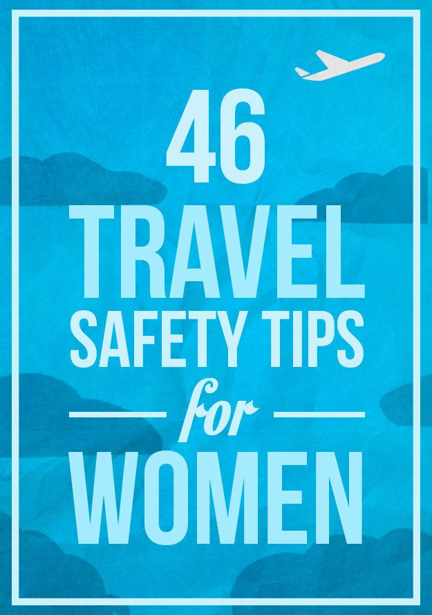 46 Incredibly Useful Safety Tips For Women Traveling Alone | BuzzFeed