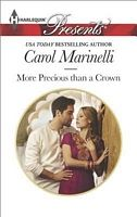 More Precious Than a Crown ~ Carol Marinelli   September 2014