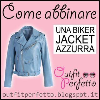 Come abbinare una BIKER JACKET AZZURRA (outfit Primavera/Estate)