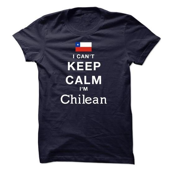 I CANT KEEP CALM - Chilean - #monogrammed gift #day gift. LOWEST PRICE => https://www.sunfrog.com/Pets/I-CANT-KEEP-CALM--Chilean.html?68278