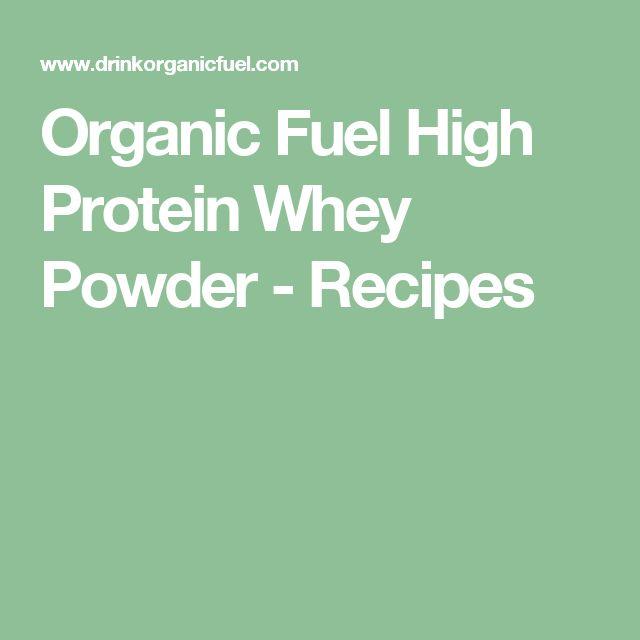 Organic Fuel High Protein Whey Powder - Recipes