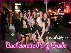 Nashville Bachelorette Party Guide PartiesBachelorette WeekendBachelorette IdeasBirthday