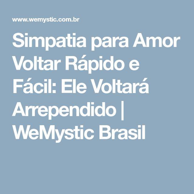 Simpatia para Amor Voltar Rápido e Fácil: Ele Voltará Arrependido | WeMystic Brasil