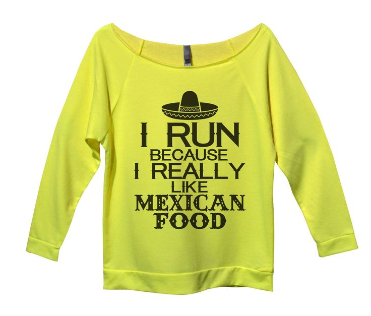 I Run Because I Really Like Mexican Food Womens 3/4 Long Sleeve Vintage Raw Edge Shirt