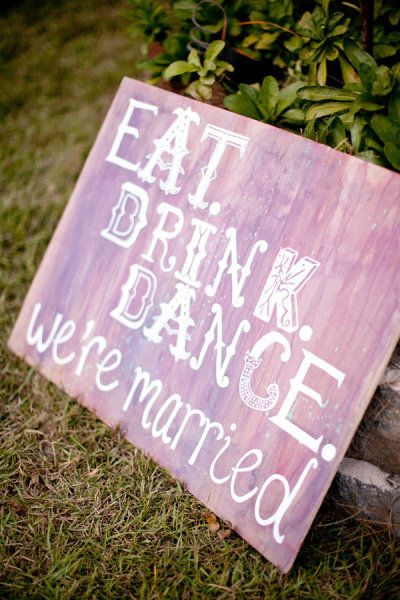 This sign says it all. DIY a fun sign for your reception in a shade that matches your decor! #purpleweddings
