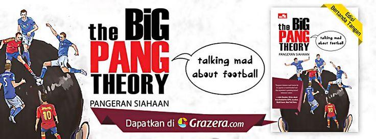 #PromoBuku Dapatkan penawaran eksklusif Grazera.com untuk dua buku THE BIG PANG THEORY: Talking Mad about Football dan Talking Nonsense about Football edisi bertanda tangan http://kom.ps/AFfz2H